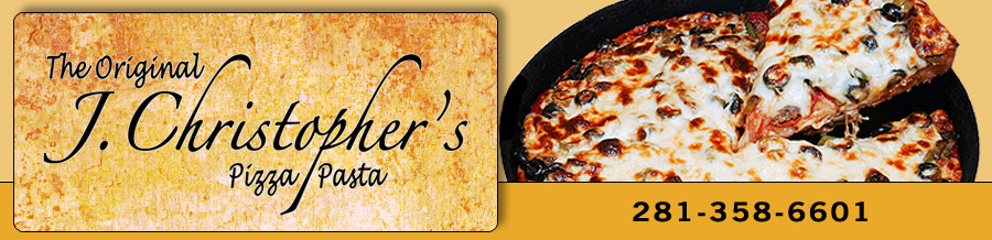 The Original J. Christopher's Pizza Pasta, Kingwood, Texas Restaurant, Kingwood's first family restaurant, homemade thin crust, thick crust or Chicago style deep dish pizza, pasta, sandwiches and more.